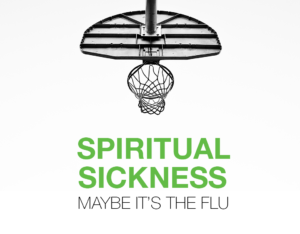 Spiritual Sickness - Maybe It's the Flu